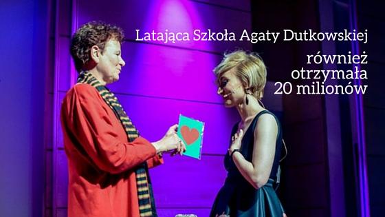 Latająca Szkoła Agaty Dutkowskiej również otrzymała 20 milionów