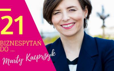 21 biznespytań do Marty Kacprzyk
