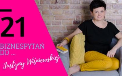 21 biznespytań do Justyny Wiśniewskiej